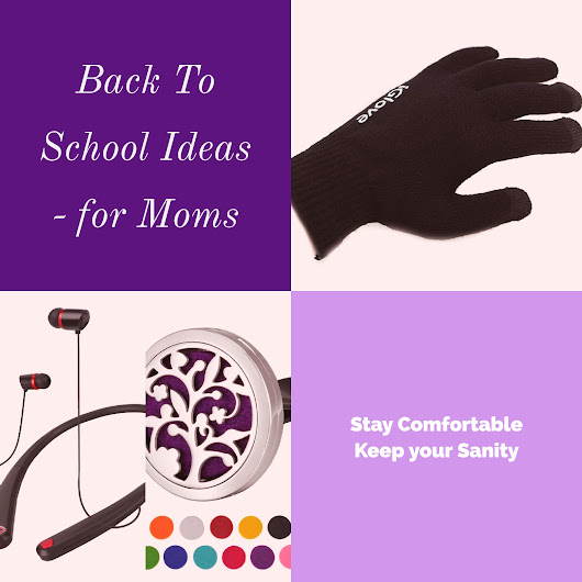 Back To School Ideas - for Moms ⋆ Thoroughly Modern Gillie