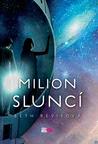 Milion sluncí (Across the Universe, #2)