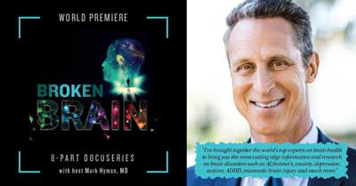 Broken Brain Series from Dr. Mark Hyman Begins