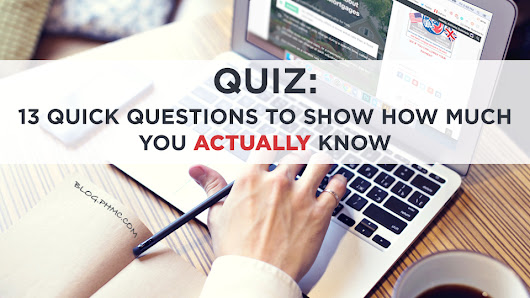 QUIZ: 13 Quick Questions to Show How Much you Actually Know
