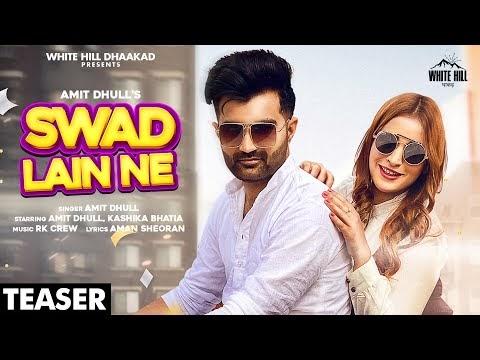 Swad Lain Ne (Teaser)   Amit Dhull   Kashika Bhatia   Rel. on 15 Jan   White Hill Dhaakad