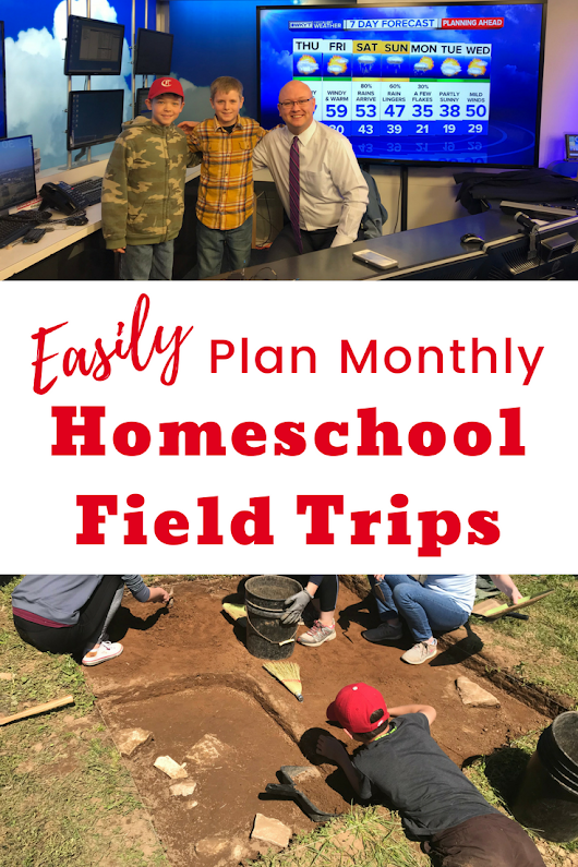 How To Easily Plan Monthly Homeschool Field Trips - Our Journey Westward