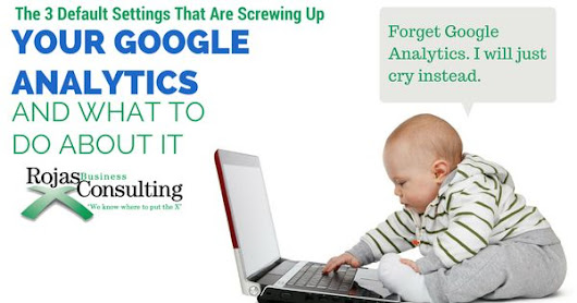 3 Default Settings That Are Screwing Up Your Google Analytics | Digital Marketing Do's and Dont's | Pinterest