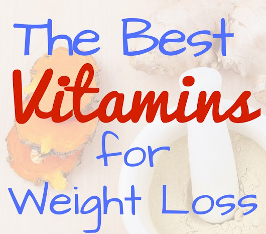 Best Vitamins For Weight Loss - Lose Weight Efficiently