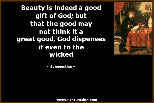 Beauty Is Indeed A Good Gift Of God But That The Statusmindcom
