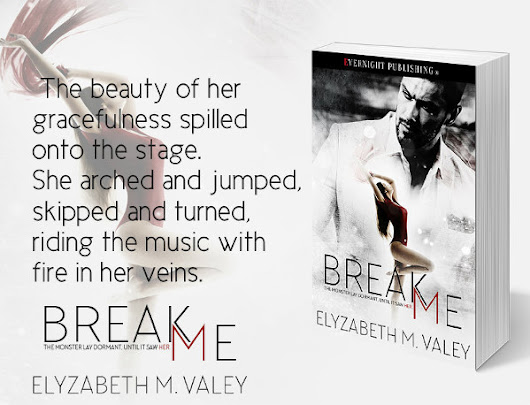 Break Me by Elyzabeth M. VaLey (@ElyzabethVaLey)