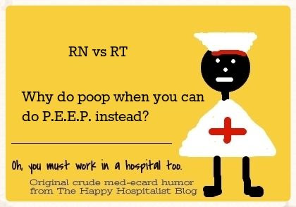 RN vs RT.  Why do poop when you can do P.E.E.P. instead nurse ecard humor photo.