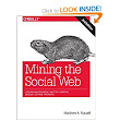 Mining the Social Web: Data Mining Facebook, Twitter, LinkedIn, Google+, GitHub, and More: Matthew A. Russell: 9781449367619: Amazon.com: Books