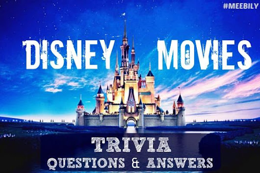 Disney Movies Trivia Question & Answers