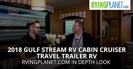 2018 Gulf Stream RV Cabin Cruiser Travel Trailer RV - RVingPlanet.com in Depth Look - RVingPlanet Blog