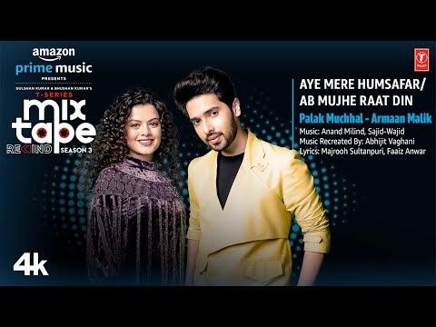 Aye Mere Humsafar/Ab Mujhe Raat Din★Ep-5  Palak M,Armaan M  T-Series Mixtape S3 Abhijit Vl Bhushan K