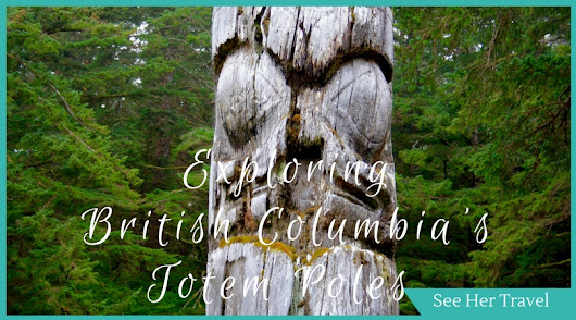 Exploring British Columbia's Totem Poles and the Best Places to Find Them! - See Her Travel