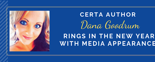 Certa author Dana Goodrum rings in the New Year with media appearances