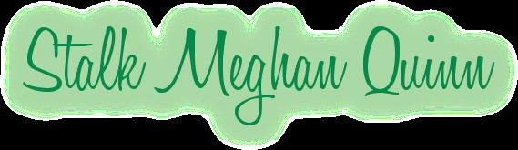 Stalk Meghan Quinn