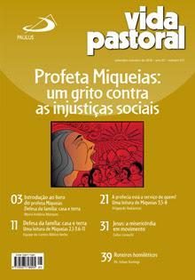 Profeta Miqueias: um grito contra as injustiças sociais. Vida Pastoral, São Paulo, n. 311, 2016.