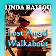 Lost Angel Walkabout-One Traveler's Tales by Linda Ballou