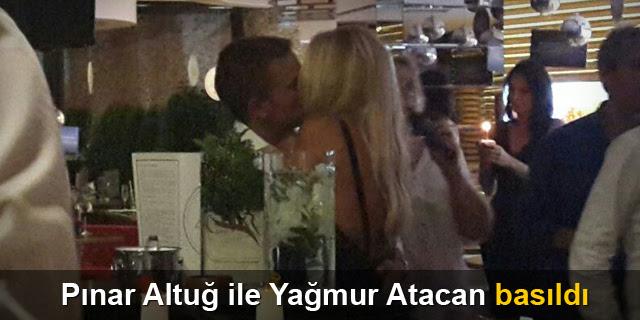 Pınar Altuğ ve Yağmur Atacan dudak dudağa