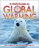 A Kid's Guide to Global Warming by Glenn Murphy: Book Cover