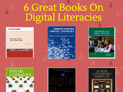 6 Must Read Books on Digital Literacies for Teachers
