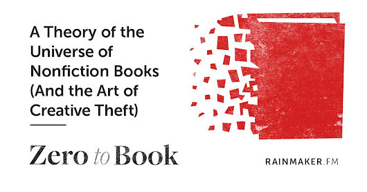 A Theory of the Universe of Nonfiction Books (And the Art of Creative Theft) | Rainmaker.FM