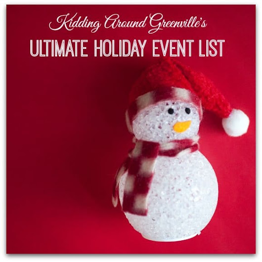 Holiday Events in Greenville – Kidding Around Greenville