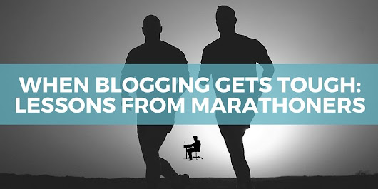 9 Lessons from Marathoners When Blogging Gets Tough