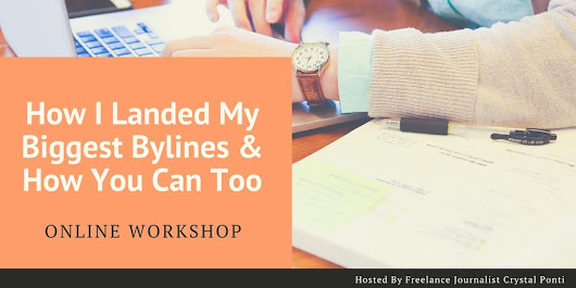 How I Landed My Biggest Bylines & How You Can Too