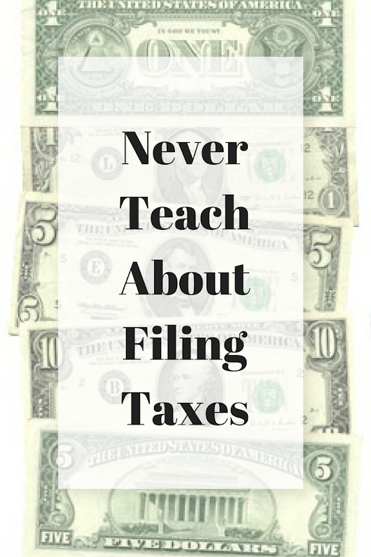 Filing Taxes Should Never Be Taught In School