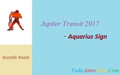 2017 Jupiter Transit for Aquarius Sign - Guru Peyarchi 2017 Kumbh Rashi - Vedic Astro Zone