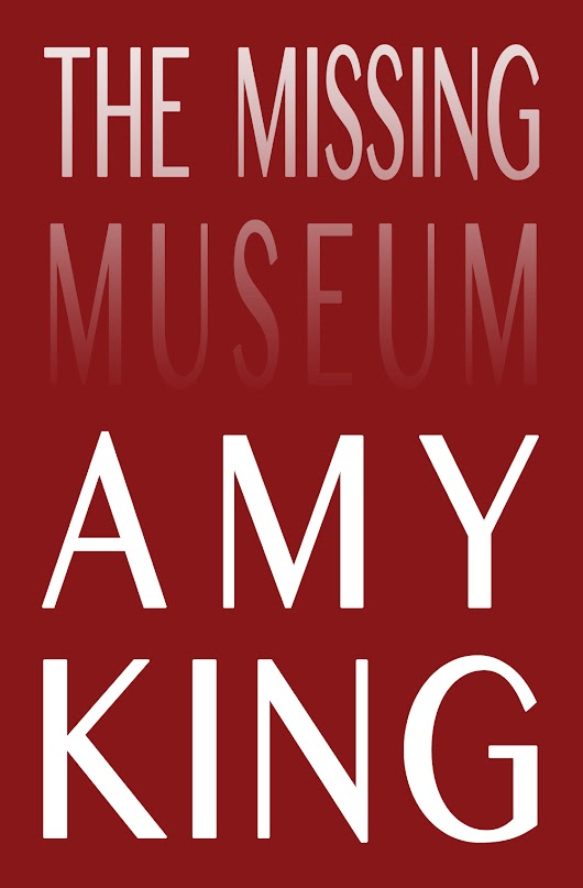 Book Review: The Missing Museum by Amy King - The Los Angeles Review