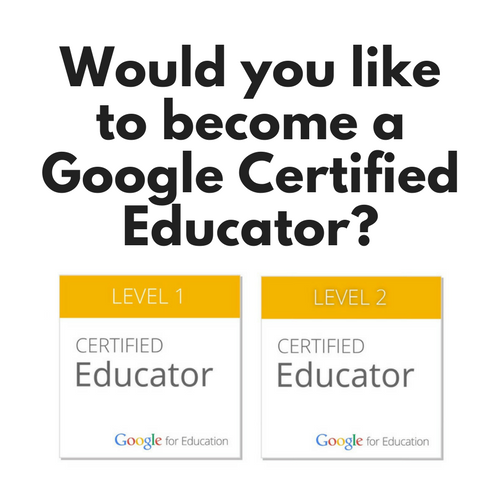 Would you like to become a Google Certified Educator? - Exploring the TECH in TEaCHer