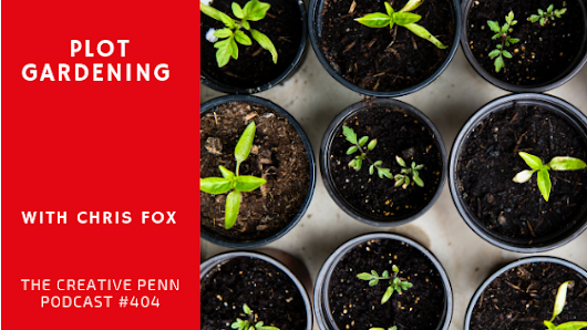 How To Write A Novel: Plot Gardening With Chris Fox | The Creative Penn