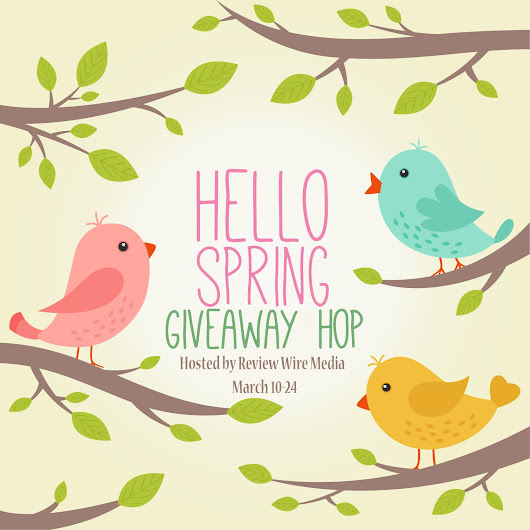 Blogger Opp :: Hello Spring Giveaway Hop :: OPEN :: Review Wire Media