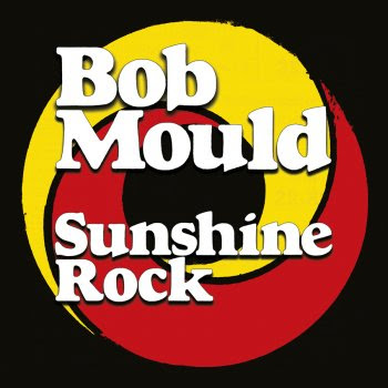 Sunshine Rock Von Bob Mould Lautde Album
