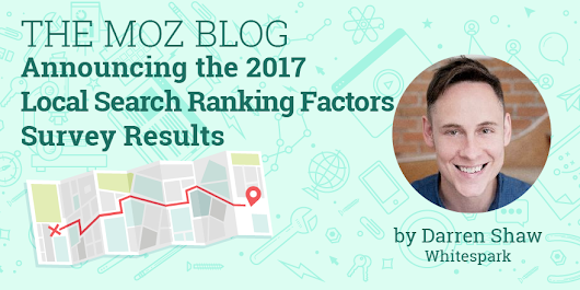 Announcing the 2017 Local Search Ranking Factors Survey Results