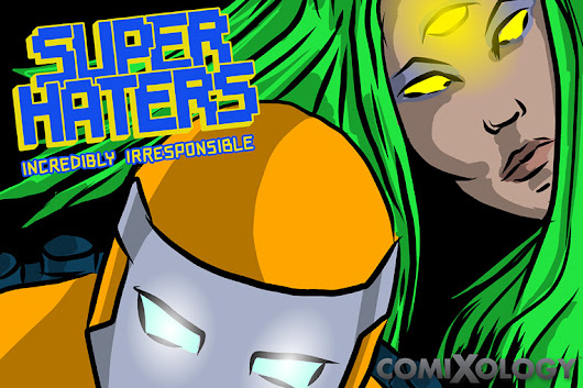 Super Haters: Incredibly Irresponsible is on ComiXology - Super Haters