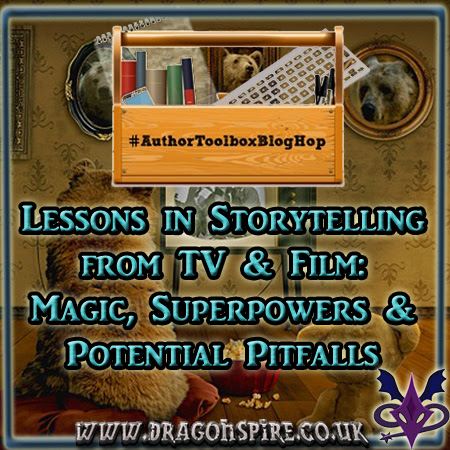 Lessons in Storytelling from TV and Film: Magic, Superpowers and Potential Pitfalls #AuthorToolboxBlogHop