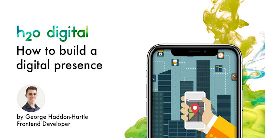 How to build a digital presence | h2o digital