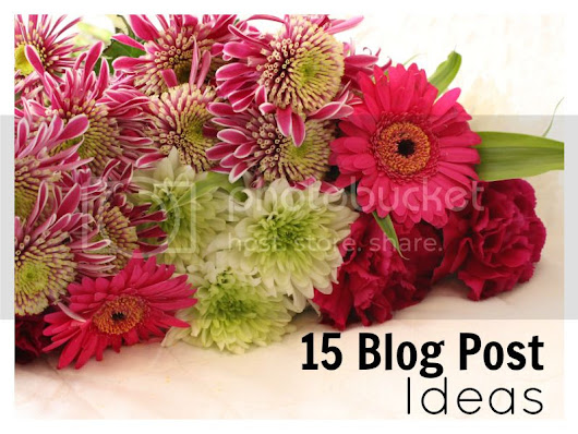 Blogging | 15 Blog Post Ideas