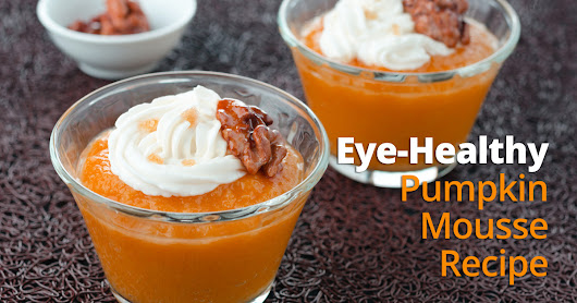 New Eye-Healthy Recipe: Pumpkin Mousse