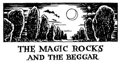 The Magic Rocks and the Beggar