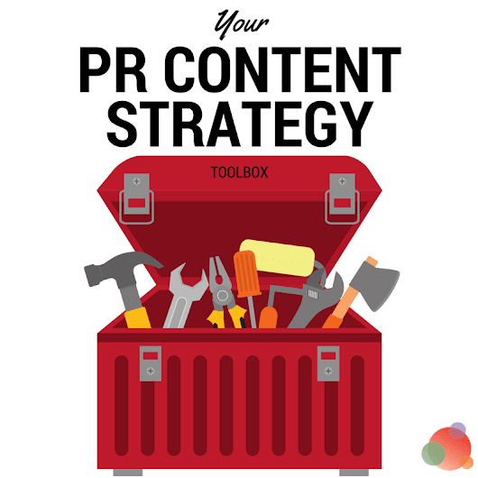 Build Your PR Content Strategy with This Targeted Toolbox