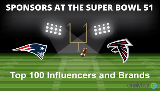 Sponsors at the Super Bowl 51: Top 100 Influencers and Brands