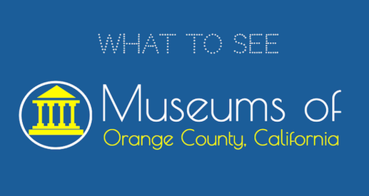 Best Museums In Orange County, CA - The Hangout