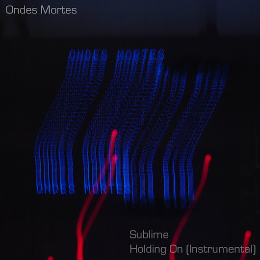 Sublime single, by Ondes Mortes