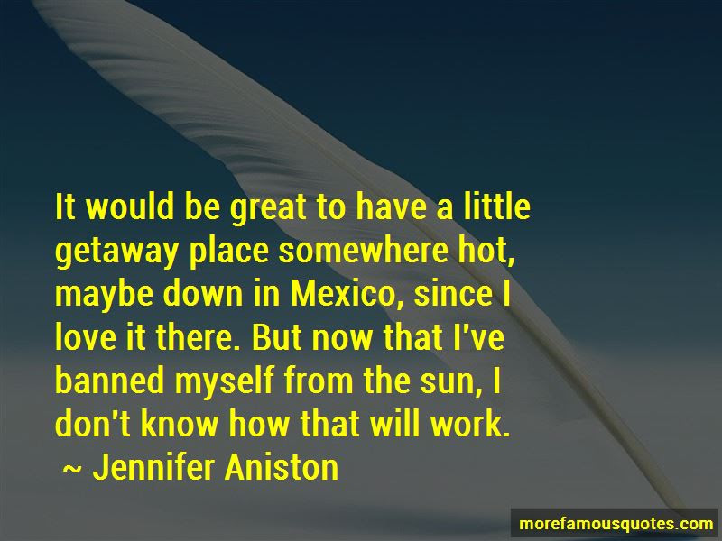Little Getaway Quotes Top 5 Quotes About Little Getaway From Famous