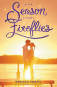 Title: A Season for Fireflies, Author: Rebecca Maizel