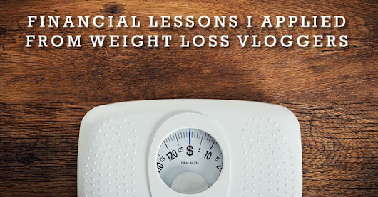 Financial Lessons I Applied From Weight Loss Vloggers