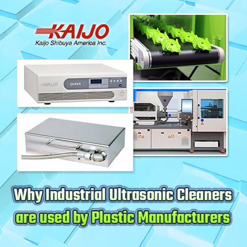 Why Industrial Ultrasonic Cleaners Are Used by Plastic Manufacturers - Kaijo
