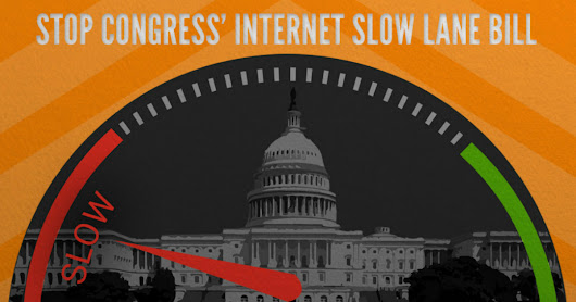 Kill the bill—reject Internet slow lanes